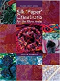 Silk 'Paper' Creations for the Fibre Artist (Milner Craft Series)