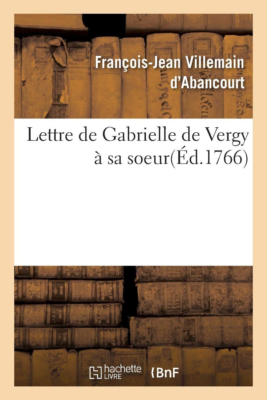 Lettre De Gabrielle De Vergy à Sa Soeur Litterature