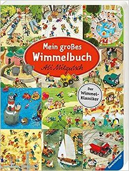 Mein großes Wimmelbuch (Der Klassiker von Ali Ali Mitgutsch)