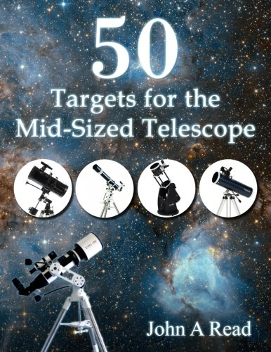50 Targets for the Mid-Sized Telescope - Astronomy Telescope Book