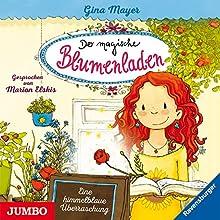 Eine himmelblaue Überraschung (Der magische Blumenladen 6) Hörbuch von Gina Mayer Gesprochen von: Marion Elskis
