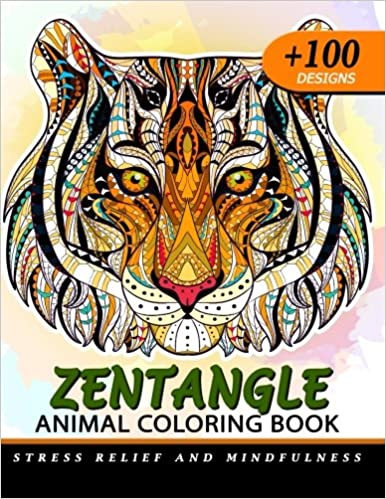 Amazon 100 Zentangle Animal Coloring Book For Adults Design Relaxation Of Animals Lion Tiger Elephant Giraffe Alpaca Fox Wolf And Friend