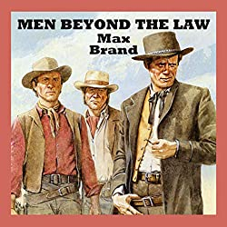 Men Beyond the Law