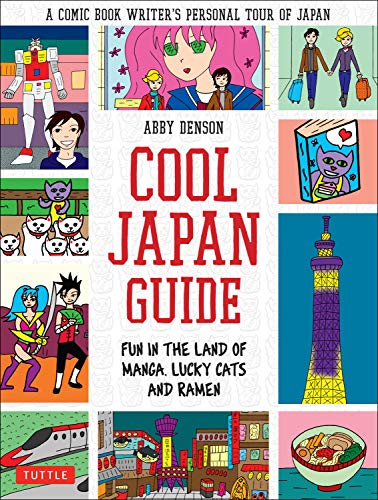 Cool Japan Guide: Fun in the Land of Manga, Lucky Cats and Ramen (Best Summer Anime 2019)