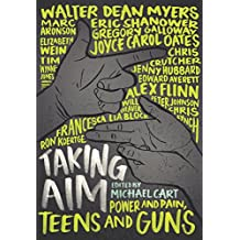 Taking Aim: Power and Pain, Teens and Guns