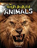 The World's Deadliest Animals, Claire Henry, 1477761519