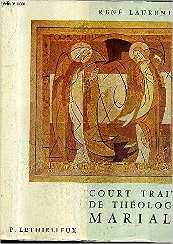 Lire Court Traité de Théologie Mariale. pdf