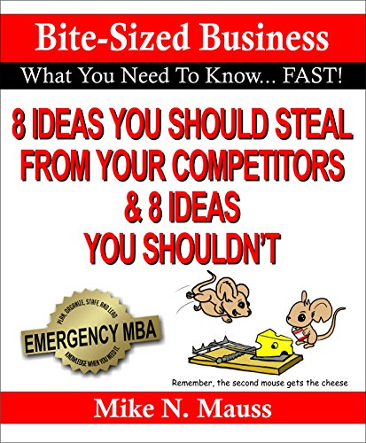 8 Ideas You Should Steal from Competitors & 8 Ideas You Shouldn't (Bite-Size Business)