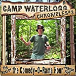 The Camp Waterlogg Chronicles 3: The Best of the Comedy-O-Rama Hour Season Seven | Joe Bevilacqua,Lorie Kellogg,Pedro Pablo Sacristan