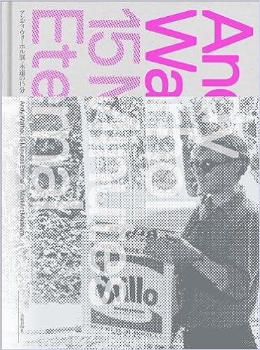 Andy Warhol: 15 Minutes Eternal by Andy Warhol,Takemi Yoichiro ...