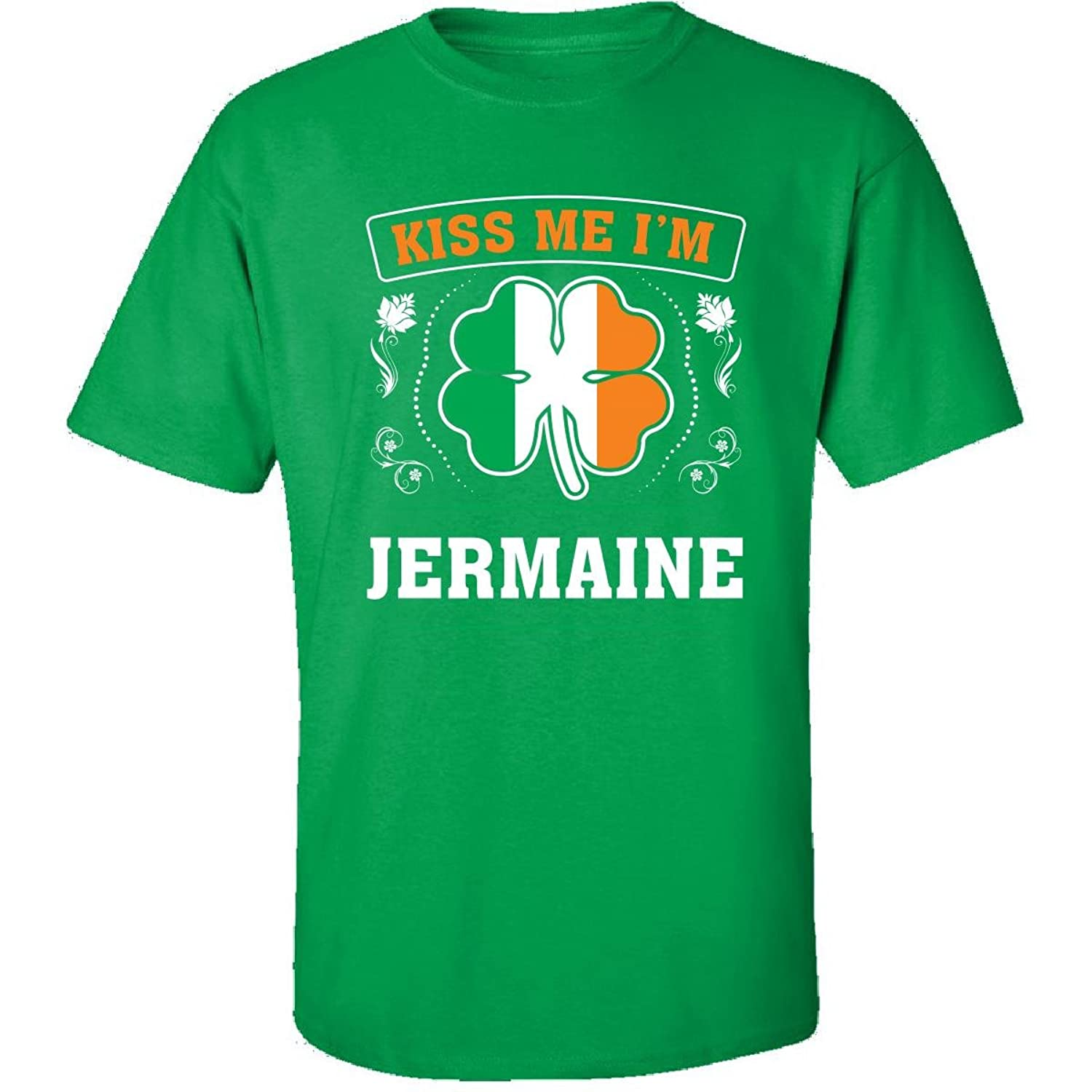 Kiss Me Im Jermaine And Irish St Patricks Day Gift - Adult Shirt