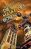 Die Maske des Bösen: Roman (Javier Falcón, Band 3)