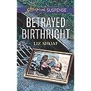 Betrayed Birthright (Love Inspired Suspense)
