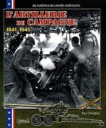 L' artillerie de campagne américaine : 1941-1945