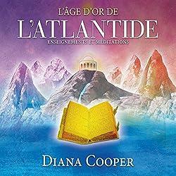 L'âge d'or de l'Atlantide : Enseignements et méditations