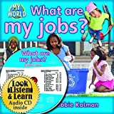 What Are My Jobs? (My World: Bobbie Kalman's Leveled Readers, Level E)