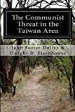 The Communist Threat in the Taiwan Area, John Foster Dulles & Dwight D. Eisenhower, 1500201413