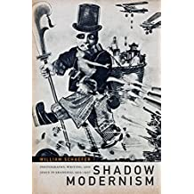 Shadow Modernism: Photography, Writing, and Space in Shanghai, 1925-1937