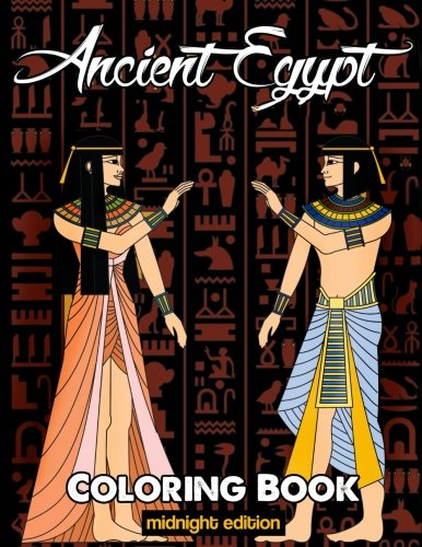 Ancient Egypt Coloring Book Midnight Edition: Relieve Stress and Have Fun with Egyptian Symbols, Gods, Hieroglyphics, and Pharaohs (Printed on Black Backgrounds) (Egyptian Coloring Book) (Volume 2)