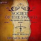 The Society of the Sword Trilogy Hörbuch von Duncan M. Hamilton Gesprochen von: Derek Perkins