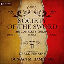 The Society of the Sword Trilogy Audiobook by Duncan M. Hamilton Narrated by Derek Perkins
