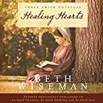 Healing Hearts: A Collection of Amish Romances | Beth Wiseman