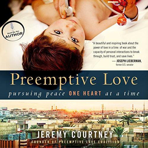 Preemptive Love: Pursuing Peace One Heart at a Time by Oasis Audio