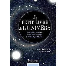 Le petit livre de l'Univers : Astéroïdes funestes, trous noirs étranges et ondes mystérieuses… (Hors collection) (French Edition)