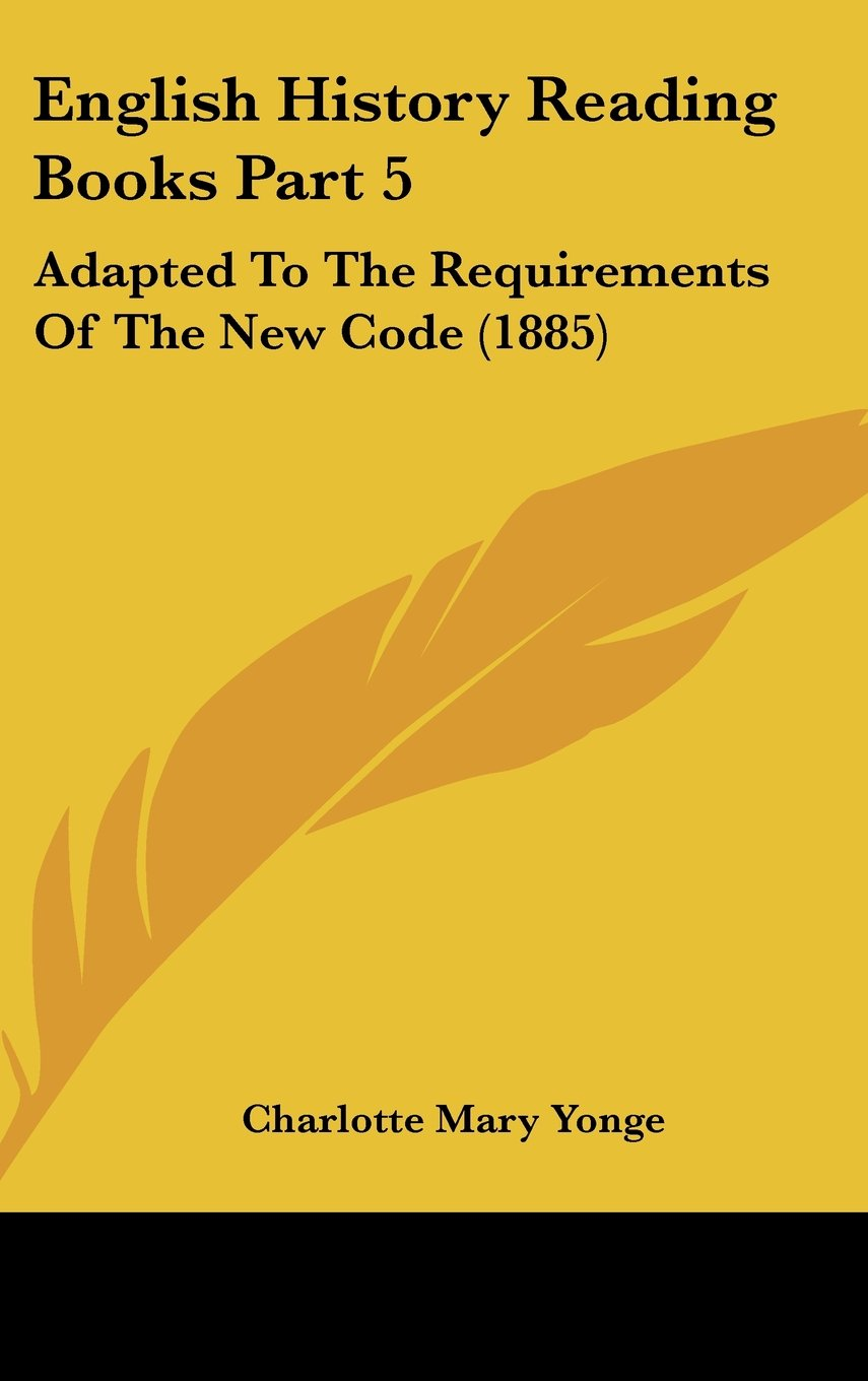 Download English History Reading Books Part 5: Adapted To The Requirements Of The New Code (1885) pdf epub