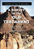 A Survey Of The Old Testament: The Bible Jesus Used