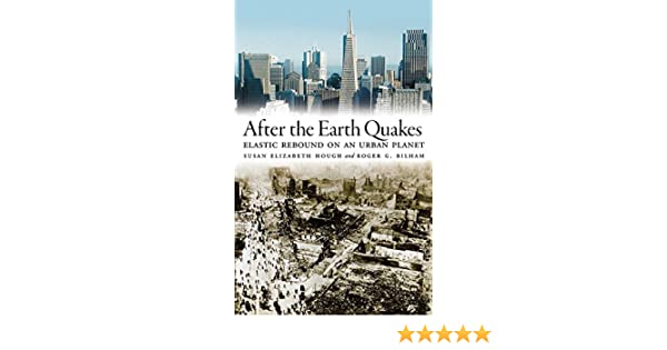 After the Earth Quakes: Elastic Rebound on an Urban Planet
