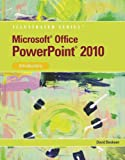 [(Microsoft Office PowerPoint 2010 : Illustrated Introductory)] [By (author) David Beskeen] published on (October, 2010)