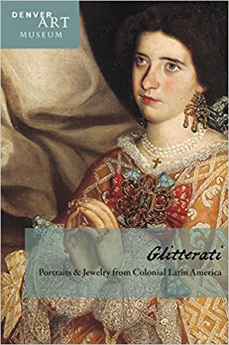 Companion to glitterati portraits and jewelry from colonial latin companion to glitterati portraits and jewelry from colonial latin america at the denver art museum donna pierce julie wilson frick 9780914738756 ccuart Image collections