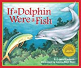 img - for If A Dolphin Were A Fish book / textbook / text book