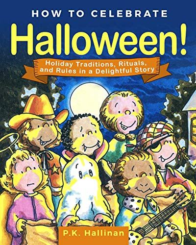 How We Celebrate Halloween!: Holiday Traditions, Rituals, and Rules in a Delightful Story -