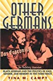 Other Germans: Black Germans and the Politics of Race, Gender, and Memory in the Third Reich (Social History, Popular…