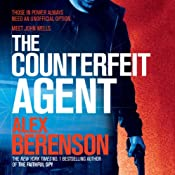 The Counterfeit Agent: John Wells, Book 8 | Alex Berenson