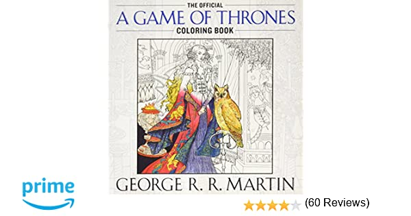 The Official A Game Of Thrones Coloring Book An Adult George R Martin 9781101965764 Books