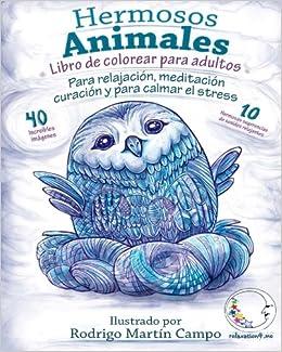 Libro De Colorear Para Adultos Contra El Stress: Hermosos Animales - Para Relajación, Meditación, Curación Y Para Calmar El Stress PDF Descarga gratuita