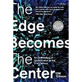 The Edge Becomes the Center: An Oral History of Gentrification in the Twenty-First Century
