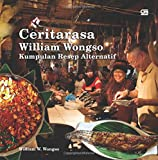 Ceritarasa William Wongso (Indonesian Edition)