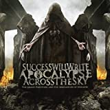 Grand Partition by Success Will Write Apocalypse Across the Sky (2009-05-05)