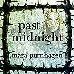 Past Midnight | Mara Purnhagen