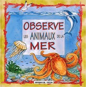 """Afficher """"Observe les animaux de la mer"""""""
