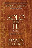 Solo Por Fe, Martin Luther, 0829747303