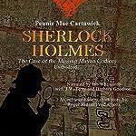 Sherlock Holmes: The Case of the Missing Mayan Codices: Sherlock Holmes | Pennie Mae Cartawick