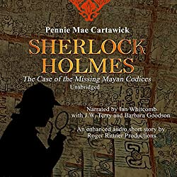 Sherlock Holmes: The Case of the Missing Mayan Codices