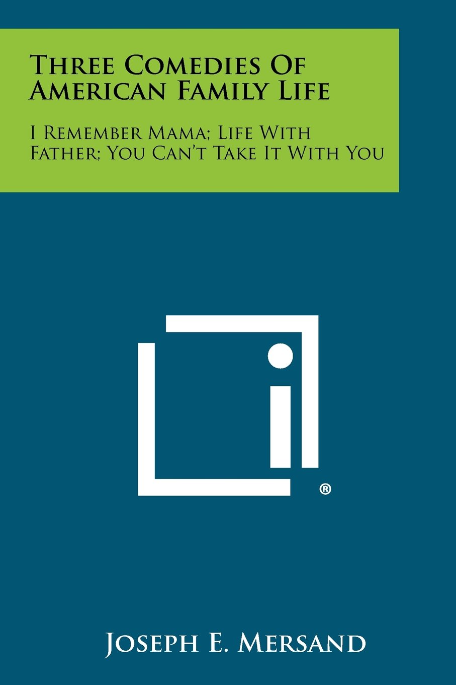 Three Comedies Of American Family Life: I Remember Mama; Life With Father; You Can't Take It With You pdf epub