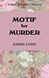 Motif for Murder (The Quilt Detective Book 2)