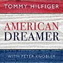 American Dreamer: My Life in Fashion and Business Audiobook by Tommy Hilfiger, Peter Knobler Narrated by Kevin Free